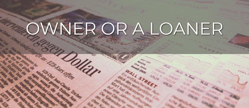 Owner or a loaner