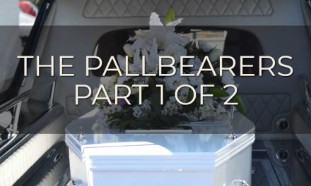 The Pallbearers – Part 1 of 2