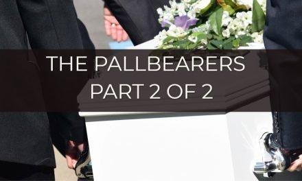 The Pallbearers – Part 2 of 2