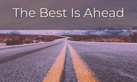 The Best Is Ahead