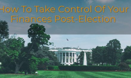 How To Take Control Of Your Finances Post-Election