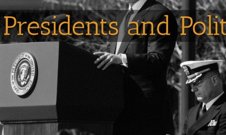 Of Presidents and Politics