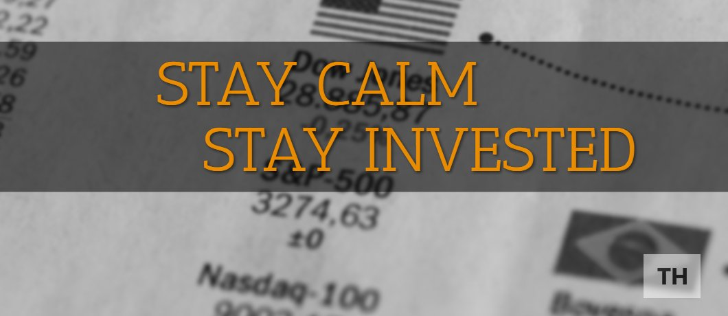 Stay Calm, Stay Invested
